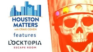 88.7 KUHF Houston Matters features Locktopia Escape Room